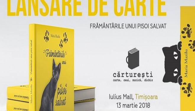 """Azi în Timişoara, mâine-n toată ţara!: """"Frământările unui pisoi salvat"""", o carte pentru toate vârstele"""