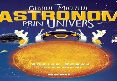Ghidul micului astronom prin Univers – cea mai așteptată carte de astronomie pentru copii