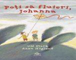 """""""Poţi să fluieri, Johanna"""", o carte curajoasă pentru copii curajoși, disponibila şi online"""