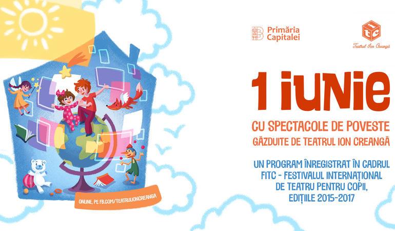 1 IUNIE cu Spectacole de poveste la Teatrul Ion Creangă