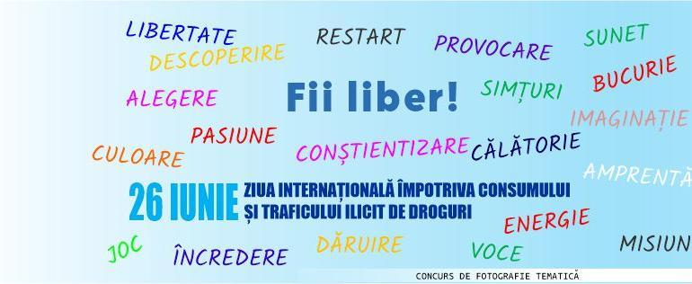 """""""FII LIBER"""", concurs lansat de Agenția Națională Antidrog"""