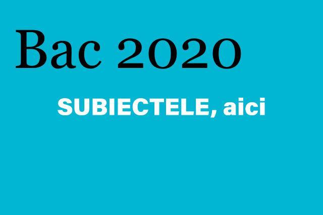 Bacalaureat 2020. Aflați aici SUBIECTELE