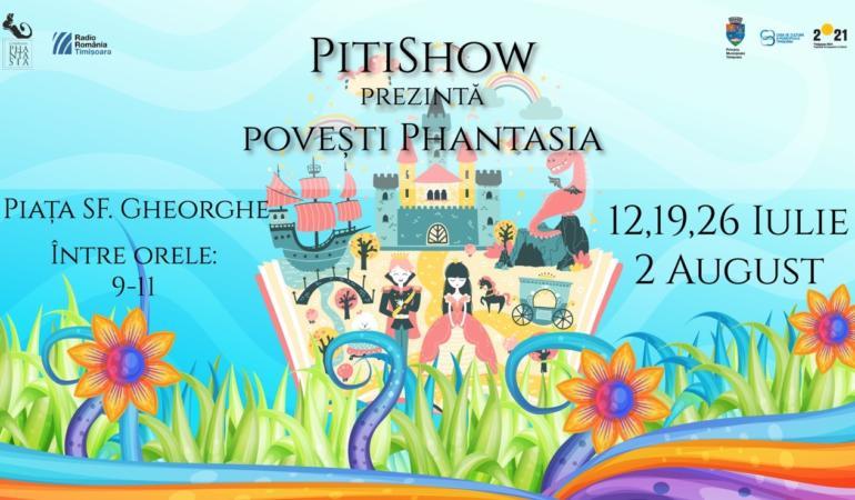 Invitație la fantezie! PitiShow, prezintă povești Phantasia