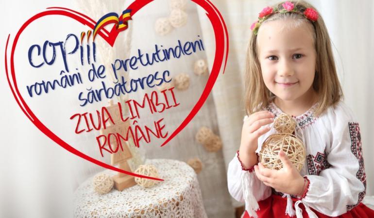 Copiii români de pretutindeni sărbătoresc Ziua Limbii Romane