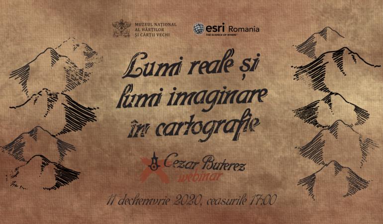 """""""Lumi reale și lumi imaginare în cartografie"""" – webinar gratuit"""