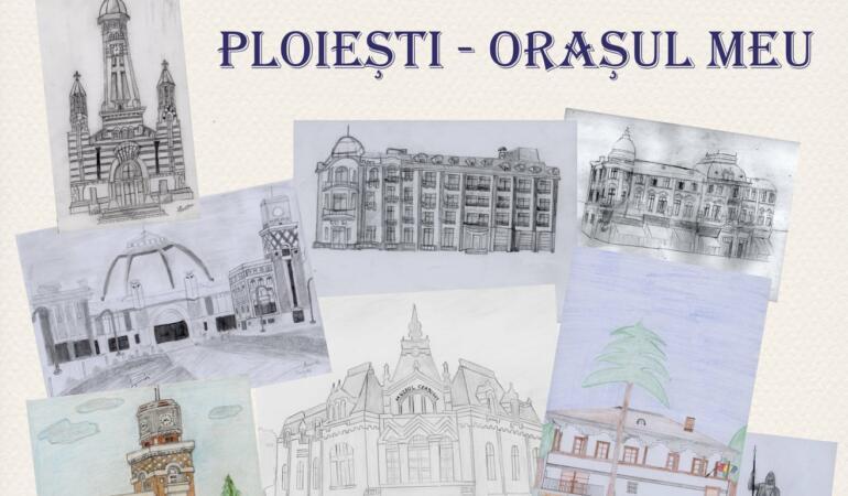 """""""Ploiești, orașul meu"""" – o expoziție temporară realizată de elevi"""