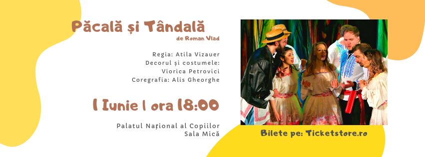 În 1 iunie, marți, Păcală și Tândală vin la București