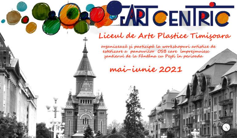 """""""ArtCentric"""", un proiect derulat de Liceul de Arte Plastice din Timișoara"""