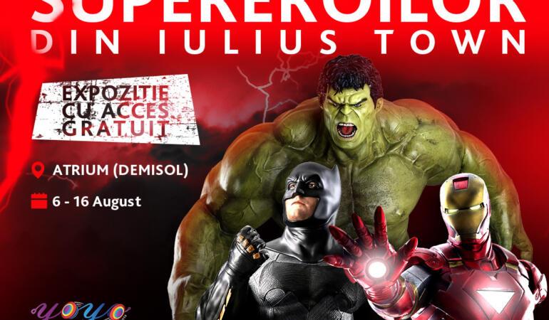 Iulius Town aduce Universul Supereroilor în Timișoara. Când se va întâmpla